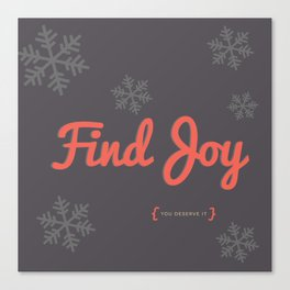 Find Joy Canvas Print