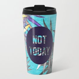 Not today - blue version Travel Mug