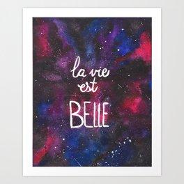 La vie est belle | galaxy Art Print