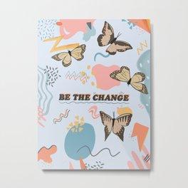 Be the Change Butterflies Metal Print
