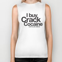 cocaine Biker Tanks featuring I Buy Crack Cocaine (with my tax dollars) by Cody Petruk