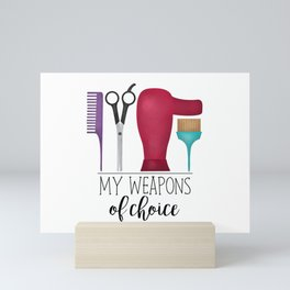 My Weapons Of Choice - Hairdresser Mini Art Print