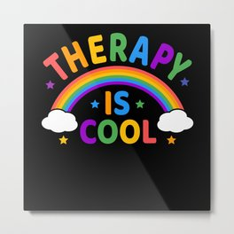 Mental Health Therapy is cool Mental Health Matter Metal Print