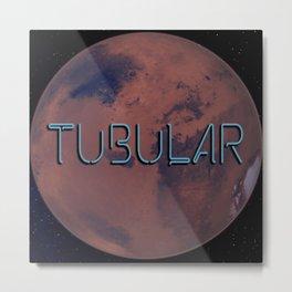 TUBULAR. Metal Print