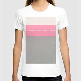 No one believes in fairytales anymore T-shirt