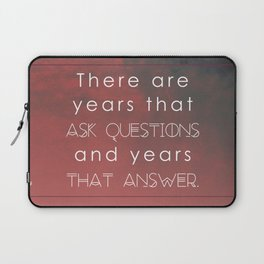 there are years that ask questions and years that answer Laptop Sleeve