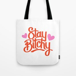 Stay B*tchy <3 Tote Bag