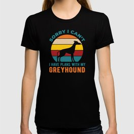 I Have Plans With My Greyhound Funny T-shirt