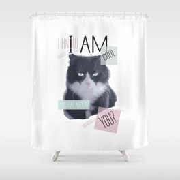 I know I am cool. What About You? Shower Curtain