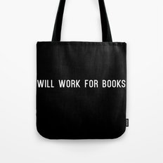 Will Work for Books Tote Bag
