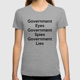 Government Eyes, Government Spies, Government Lies T-shirt