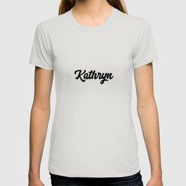 Kathryn Custom Text Birthday Name T-shirt