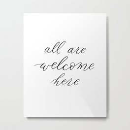 all are welcome here (calligraphy) Metal Print