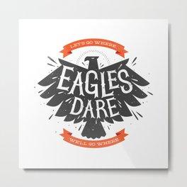 Where Eagles Dare Metal Print