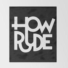 How Rude Throw Blanket