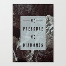 No Pressure No Diamonds Canvas Print