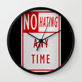 No Hating Anytime Wall Clock