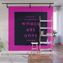 Women are Dope Wall Mural