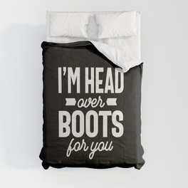 I'm Head Over Boots For You Funny Gift Comforters