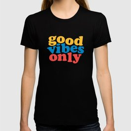 Good vibes only bright color T-shirt