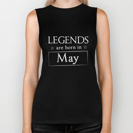 Legends Are Born In May Birthday Gift T-shirt Biker Tank