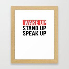 Activism   Wake Up Stand Up Speak Up Framed Art Print