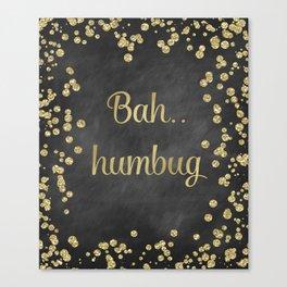 Bah Humbug Canvas Print