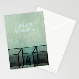 Isolate yourself Stationery Cards