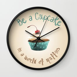 Be a cupcake ! Wall Clock