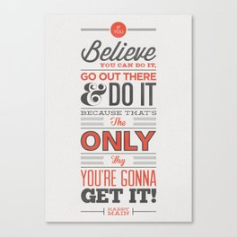 Do You Believe! Canvas Print