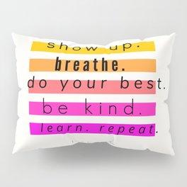 Show Up Motivational Quote Pillow Sham