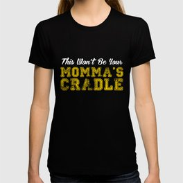 This Won't Be Your Momma's Cradle, Wrestling, Wrestler Gift, Youth Wrestling T-shirt