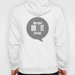 Work Hard. Do (Sh)it. Live Easy. Hoody