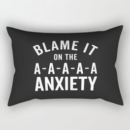 Blame It On Anxiety Funny Quote Rectangular Pillow