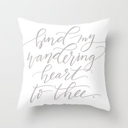 Bind My Wandering Heart To Thee Throw Pillow