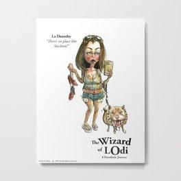 La Dorothy (color) Metal Print
