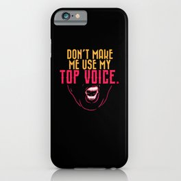 LGBTQ - Don't Make Me Use My Top Voice iPhone Case