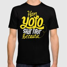 Han Yolo Shot First Because Mens Fitted Tee Black MEDIUM