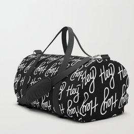 Hey hey hey   [black & white] Duffle Bag