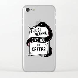 I Just Wanna Give You The Creeps Clear iPhone Case