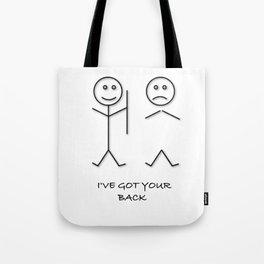 I'VE GOT YOUR BACK JOKE T SHIRT best friend joke gift tshirt gift Tote Bag