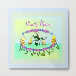 """""""Family Matters"""" Metal Print"""