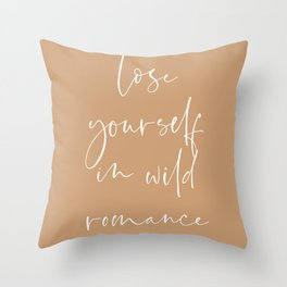 Lose yourself in wild Romance | Typography art | Beautiful quote wall art minimalistic Coral Orange Throw Pillow