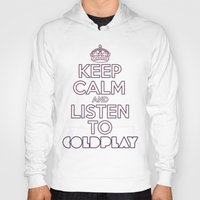 """coldplay Hoodies featuring """"Keep Calm and Listen to Coldplay""""-Union Jack by Fabfari"""