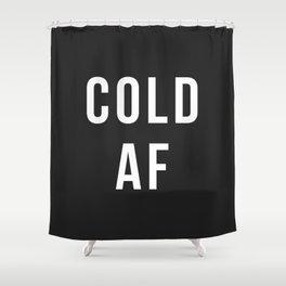 Cold AF Shower Curtain