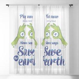 Simon says... Save the earth Sheer Curtain