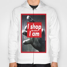 I Shop Therefore I Am Hoody