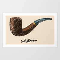 whatever Art Prints featuring Whatever by Tobe Fonseca