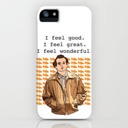 What about Bob - I feel good, I feel great, I feel wonderful iPhone Case