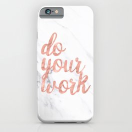 Do Your Work Rose Gold Marble Quote iPhone Case